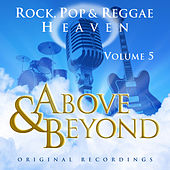 Above & Beyond - Rock, Pop And Reggae Heaven Vol. 5 by Various Artists