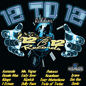 Play & Download 12 To 12 Riddim by Various Artists | Napster