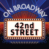 Play & Download 42nd Street - On Broadway by Stage Door Musical Ensemble | Napster