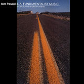 Play & Download LA Fundamentalist Music by Tom Freund | Napster