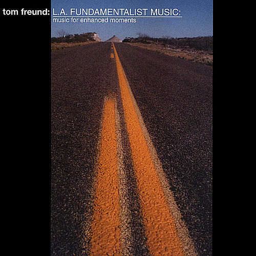 LA Fundamentalist Music by Tom Freund