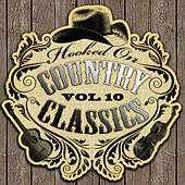 Hooked On Country Classics Vol. 10 by Various Artists