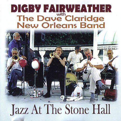 Play & Download Jazz At the Stone Hall with The Dave Claridge New Orleans Band by Digby Fairweather | Napster