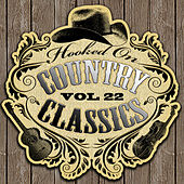 Hooked On Country Classics Vol. 22 by Various Artists