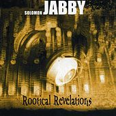 Play & Download Rootical Revelations by Solomon Jabby | Napster