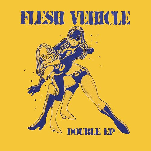 Play & Download Double EP by Flesh Vehicle | Napster