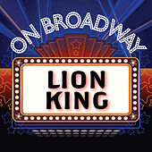 Lion King - On Broadway by Stage Door Musical Ensemble