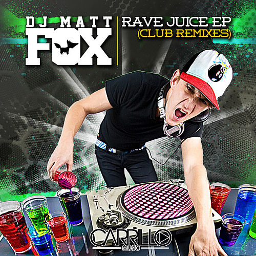 Play & Download Rave Juice EP - The Club Remixes by Matt Fox | Napster