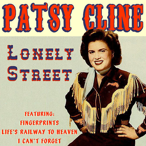 Play & Download Lonely Street by Patsy Cline | Napster