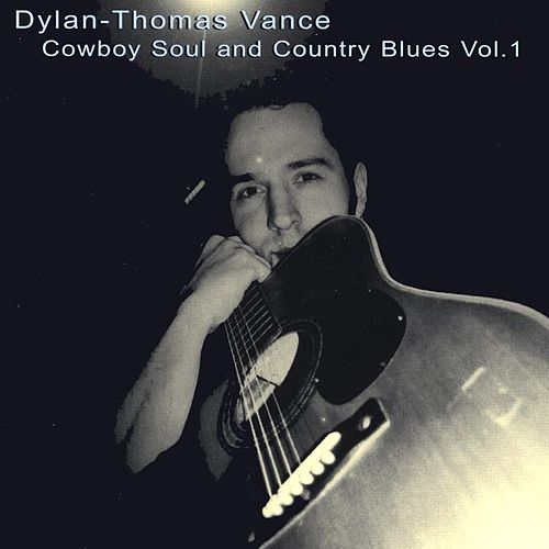 Cowboy Soul and Country Blues Vol. 1 by Dylan-Thomas Vance