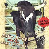 Play & Download Live, Raw and Uncut by Joey Love and the Blues Xpress | Napster