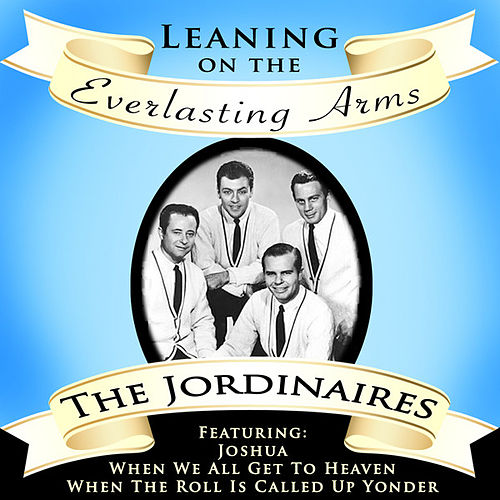 Play & Download Leaning On The Everlasting Arms by The Jordanaires   Napster