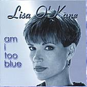 Am I Too Blue by Lisa O'Kane