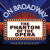 Play & Download The Phantom of the Opera - On Broadway by Stage Door Musical Ensemble | Napster