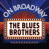 Play & Download The Blues Brothers - On Broadway by Stage Door Musical Ensemble | Napster