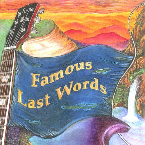 Famous Last Words by Famous Last Words