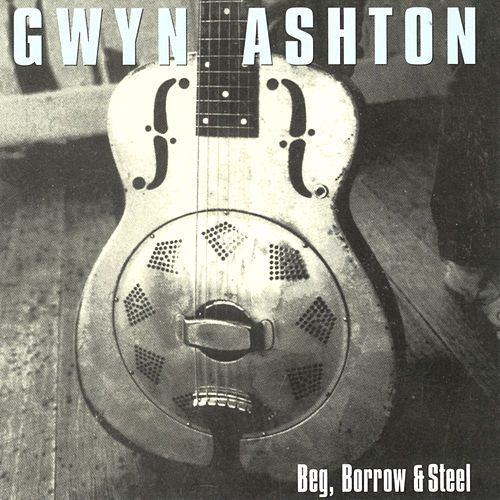 Beg, Borrow & Steel by Gwyn Ashton