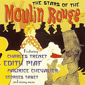 The Stars Of The Moulin Rouge by Various Artists