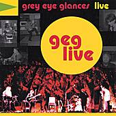 Play & Download GEG Live by Grey Eye Glances | Napster