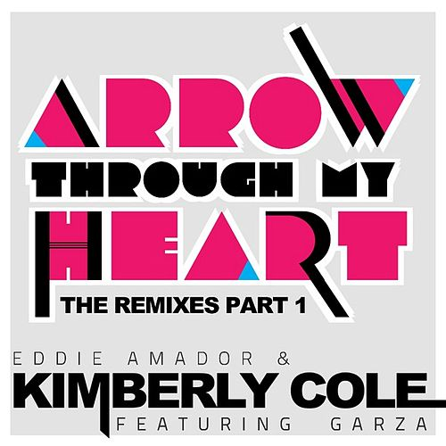 Play & Download Arrow Through My Heart Remixes Part 1 by Eddie Amador | Napster
