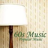 60s Music - Music From The 60s - Popular Music From The 60s by Music From The 60s