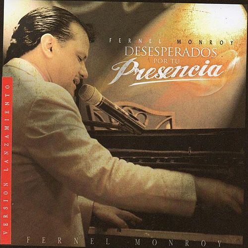 Play & Download Desesperados Por Tu Presencia by Fernel Monroy | Napster
