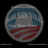 Obama Slide 'N Glide (feat. O.T.) by DJ Maestro