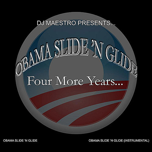 Play & Download Obama Slide 'N Glide (feat. O.T.) by DJ Maestro | Napster