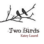 Play & Download Two Birds by Katey Laurel | Napster
