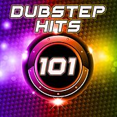 101 Dubstep Hits (Best Top Electronic Dance Music, Reggae, Dub, Hard Dance, Bro Step, Grime, Glitch, Electro Step, Rave Anthems) by DJ Dubstep Rave