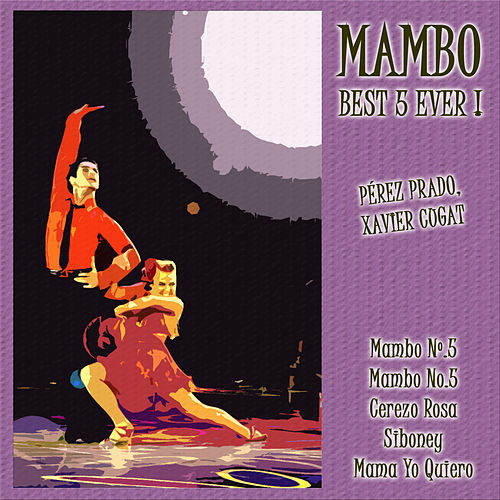 Play & Download Mambo: Best 5 Ever ! by Various Artists | Napster