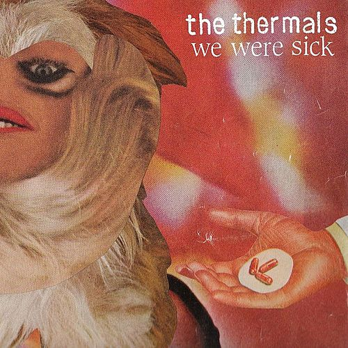Play & Download We Were Sick EP by The Thermals | Napster