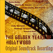 Play & Download The Golden Years of Hollywood - Original Soundtrack Recordings (Digitally Remastered) by Various Artists | Napster