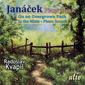 Play & Download Janacek Piano Music: On an Overgrown Path; In the Mists; Piano Sonata by Radoslav Kvapil | Napster