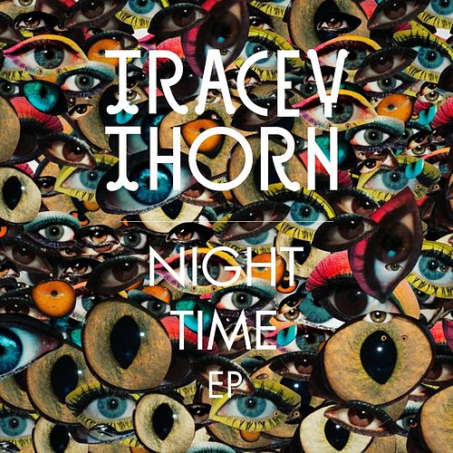 Play & Download Night Time EP by Tracey Thorn | Napster