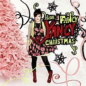 Play & Download Have A Fancy Yancy Christmas by Yancy | Napster