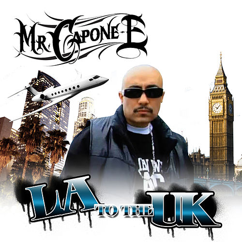 LA to the UK - Single by Mr. Capone-E