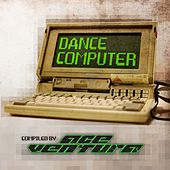 Play & Download Ace Ventura - Dance Computer by Various Artists | Napster