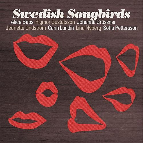 Play & Download Swedish Songbirds by Various Artists | Napster
