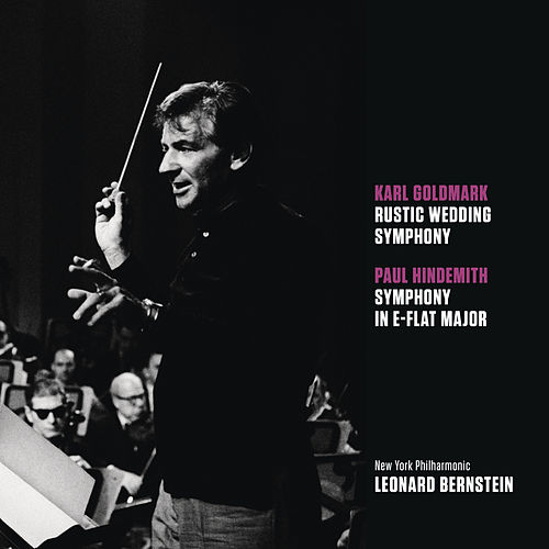 Play & Download Goldmark: Rustic Wedding Symphony, op. 26; Hindemith: Symphony in E-flat major by Leonard Bernstein | Napster