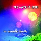 The Myth of Dying by The Psychedelic Ensemble
