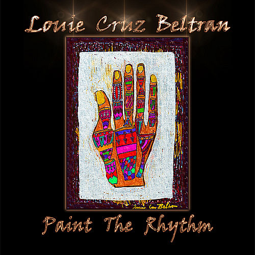 Play & Download Paint the Rhythm by Louie Cruz Beltran | Napster