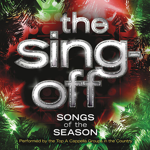 Play & Download The Sing-Off: Songs of the Season by Various Artists | Napster