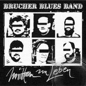 Play & Download Mitten im Leben by Brucherbluesband | Napster