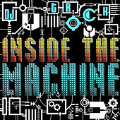 Play & Download Inside the Machine by DJ T-Rock | Napster