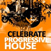 Play & Download Celebrate Progressive House, Volume 3 (With a Techy Electro Flavour, Ibiza Style) by Various Artists | Napster