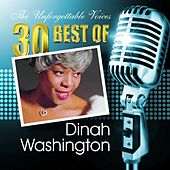 The Unforgettable Voices: 30 Best of Dinah Washington by Dinah Washington