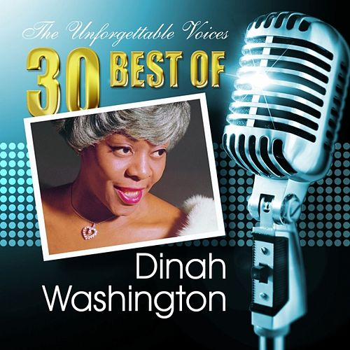 Play & Download The Unforgettable Voices: 30 Best of Dinah Washington by Dinah Washington | Napster