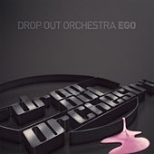 Play & Download Ego by Drop Out Orchestra | Napster