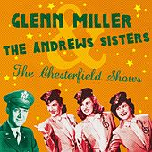 Play & Download The Chesterfield Shows by The Andrews Sisters | Napster